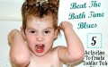 How To Make Bath Time Toddlers