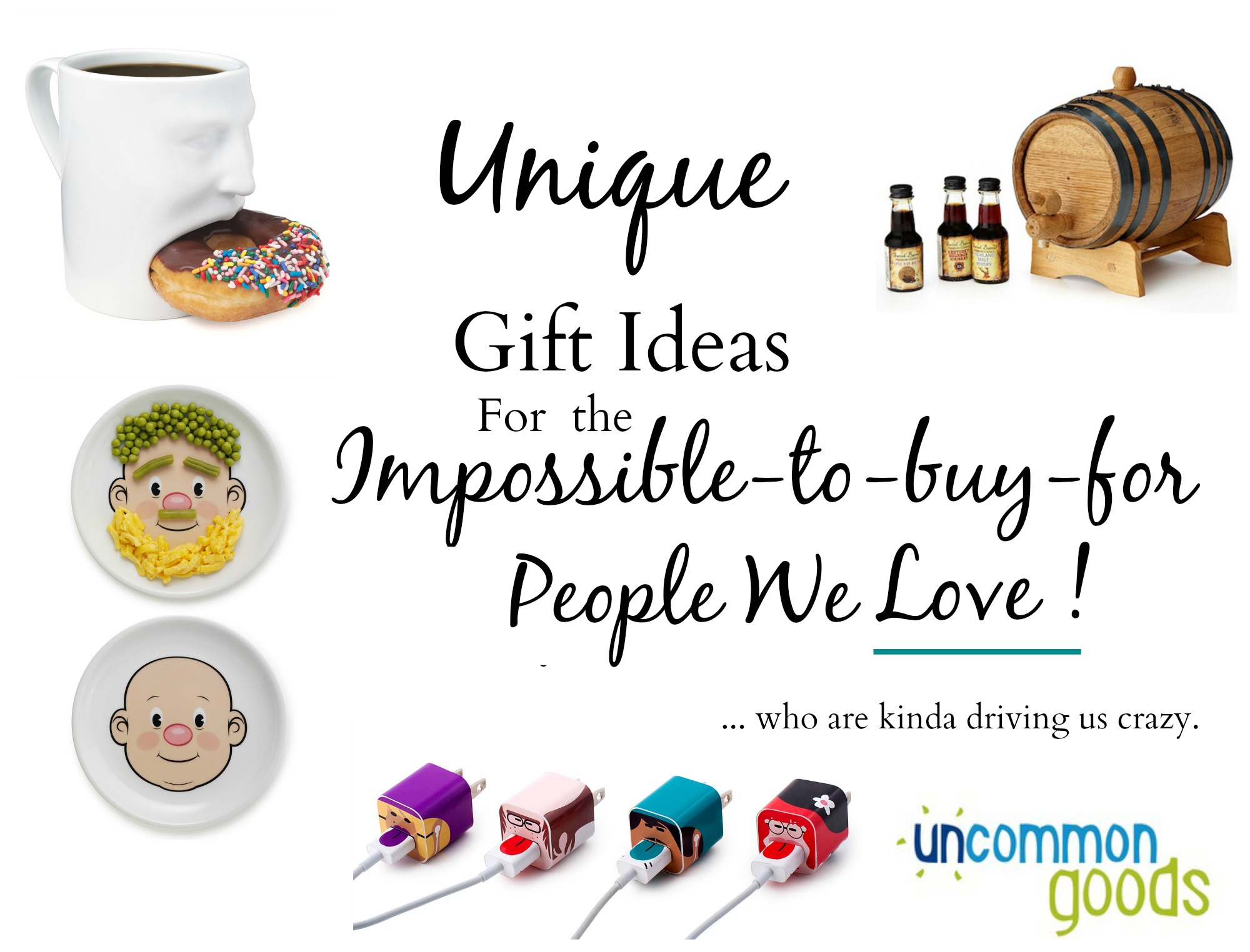 Unique Gift Ideas For Those Hard-To-Buy-For People We Love ... But ...